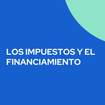 impuestos y financiamiento